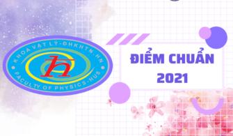 ĐIỂM CHUẨN CÁC NGÀNH ĐÀO TẠO KHOA VẬT LÝ 2021